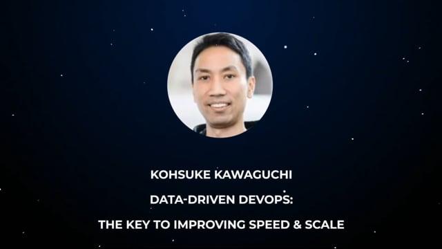 Kohsuke Kawaguchi - Data-driven DevOps: The Key to Improving Speed & Scale