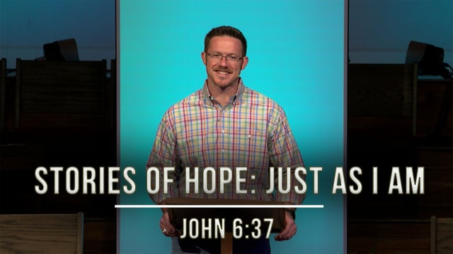 October 16, 2020 | Stories of Hope: Just As I Am | John 6:37