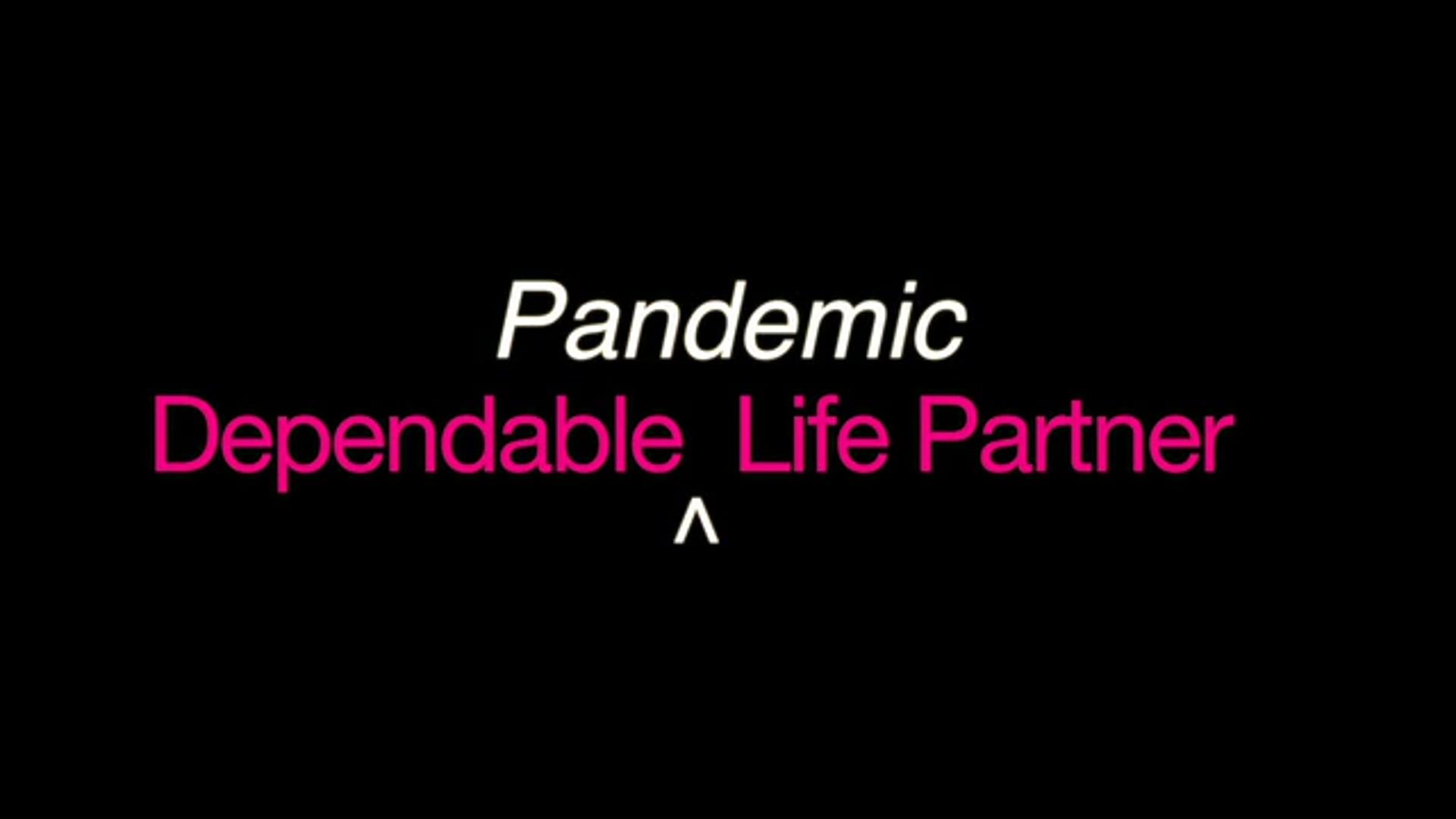 Dependable Pandemic Life Partner