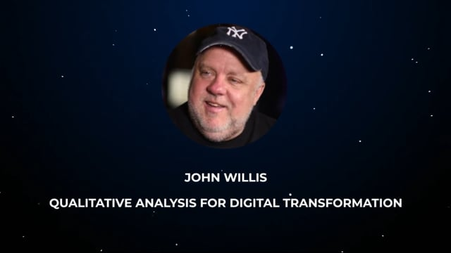 John Willis - Qualitative Analysis for Digital Transformation