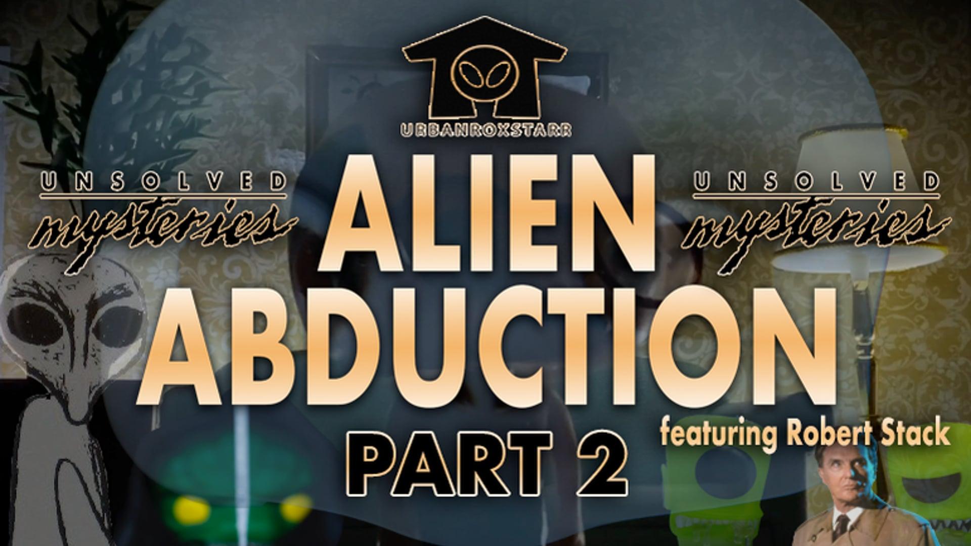 Alien Abduction part 2 (featuring Robert Stack)