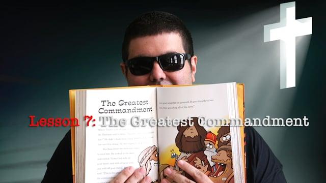 Lesson 7: The Greatest Commandment