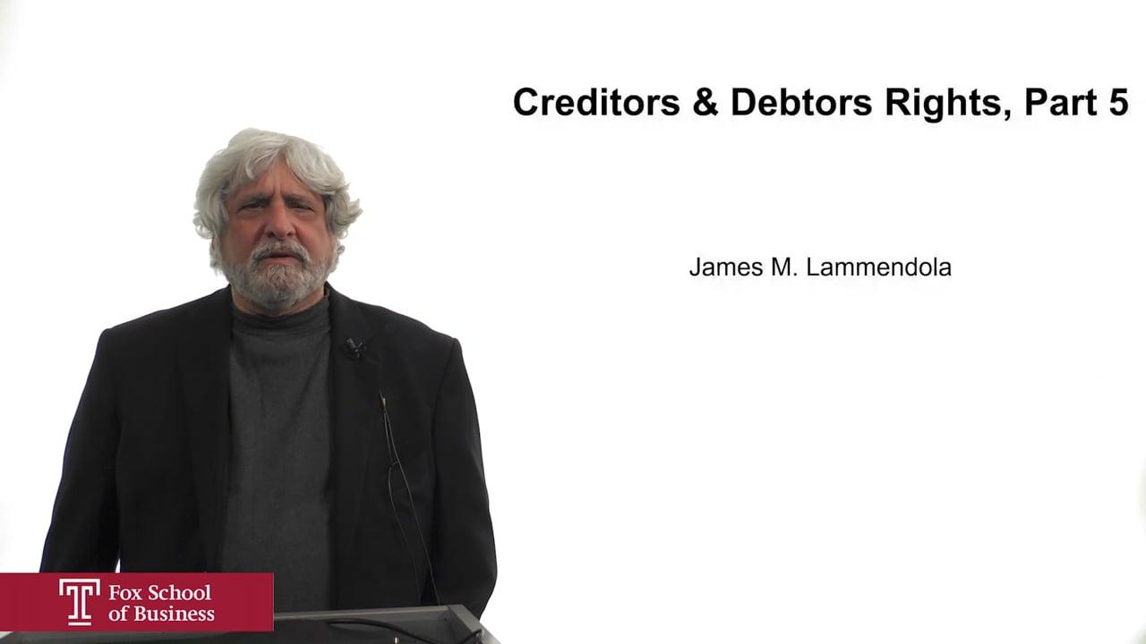 61932Creditors & Debtors Rights Part 5