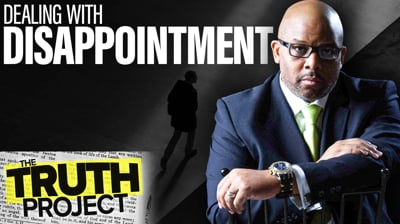 The Truth Project: Disappointment Discussion