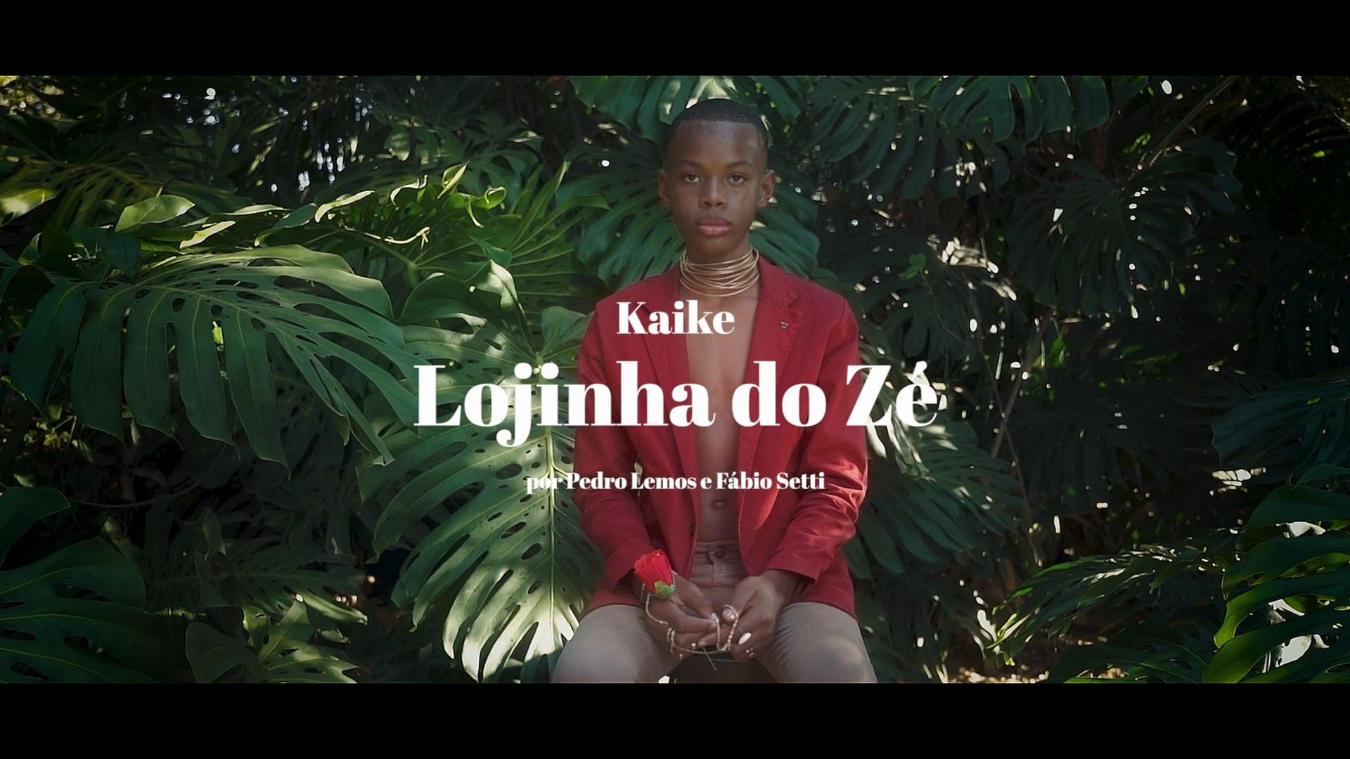Kaike - Lojinha do Ze - Dir.: Fabio Setti