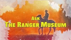 Ask the Ranger Museum - November 2020