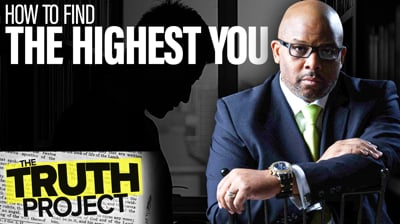 The Truth Project: Highest You Discussion
