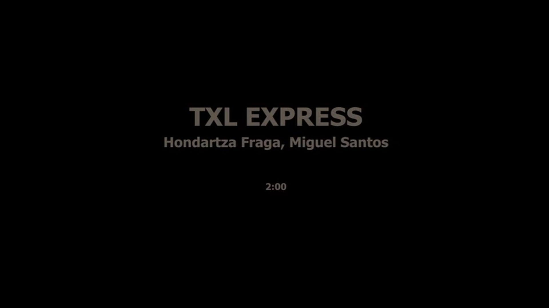 TXL EXPRESS - HONDARTZA FRAGA, MIGUEL SANTOS