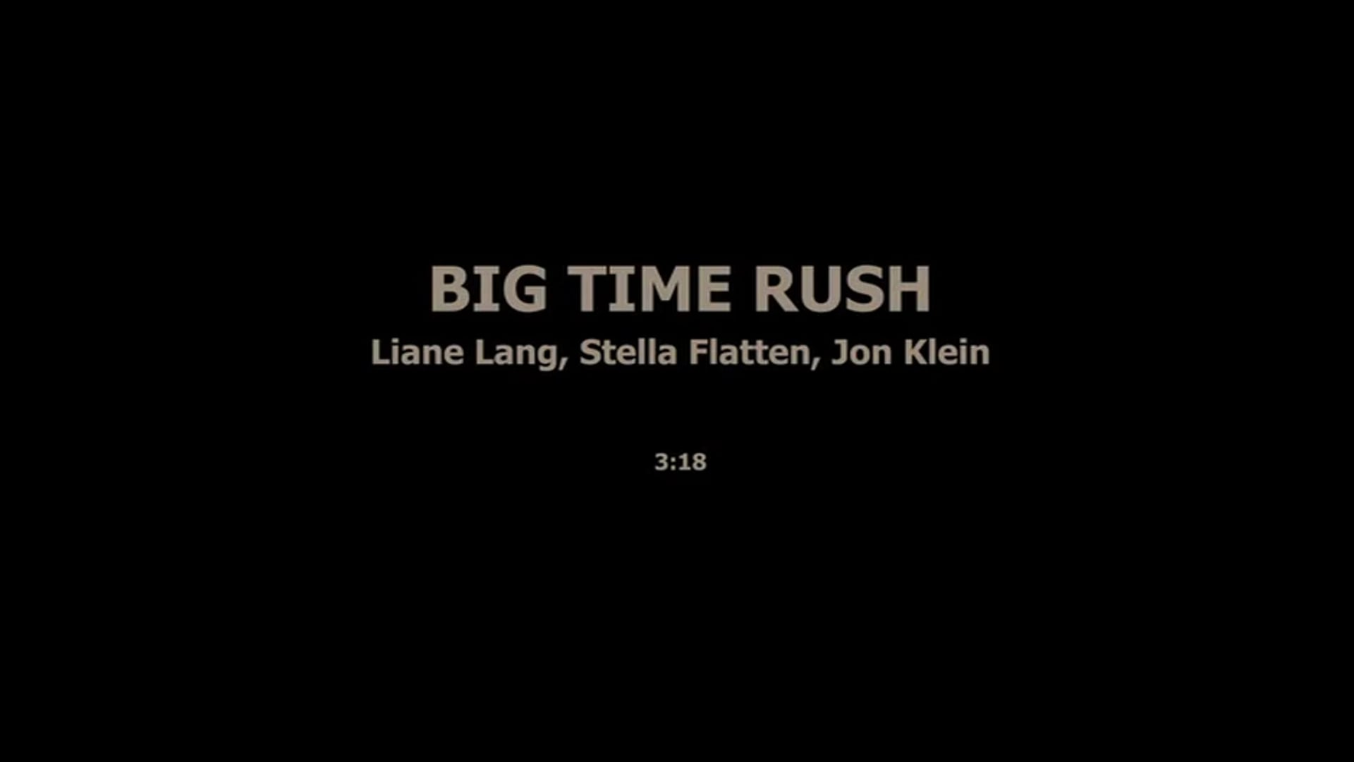 BIG TIME RUSH - LIANE LANG, STELLA FLATTEN, JON KLEIN