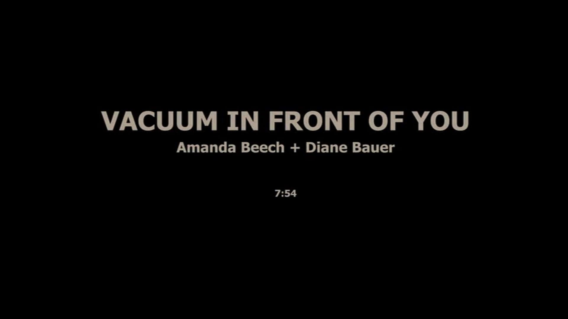 VACUUM IN FRONT OF YOU - AMANDA BEECH, DIANN BAUER