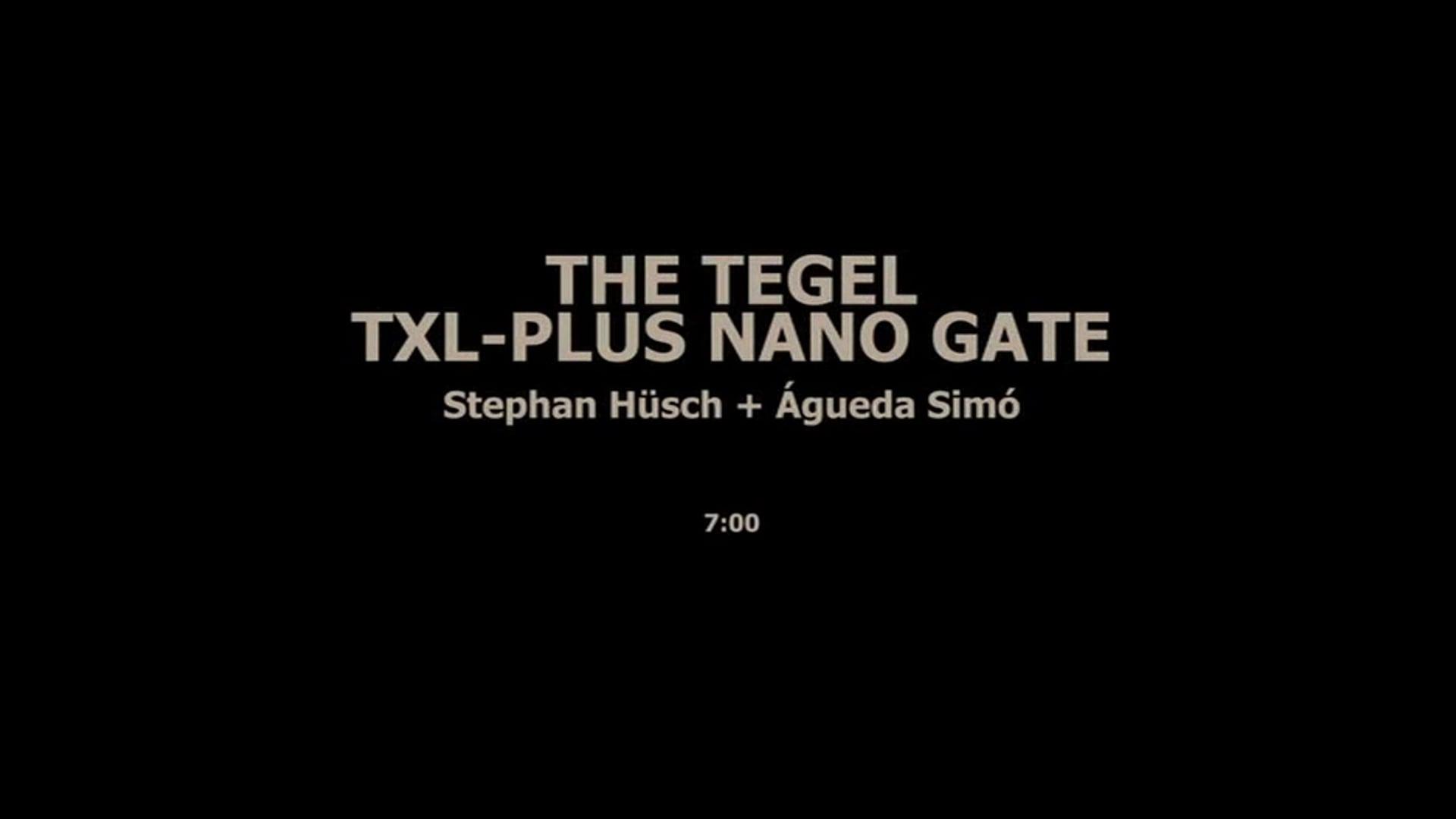 THE TEGEL TXL-PLUS NANO GATE - Águeda Simó Stephen Hüsch
