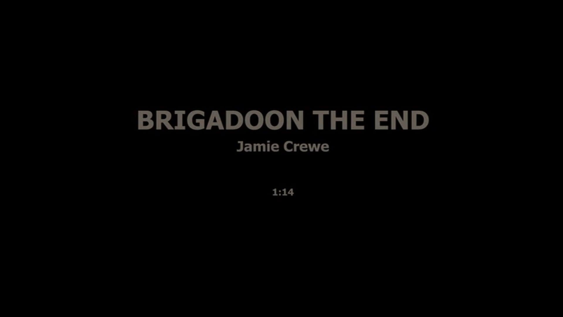 BRIGADOON THE END - JAMIE CREWE
