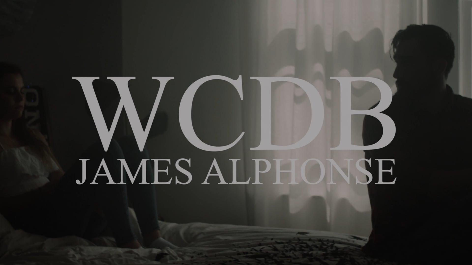 James Alphonse - WCDB (Music Video) [Director's Cut]