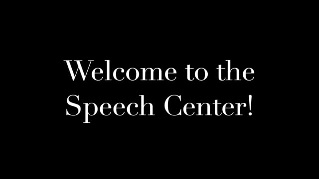 Welcome to the Speech Center
