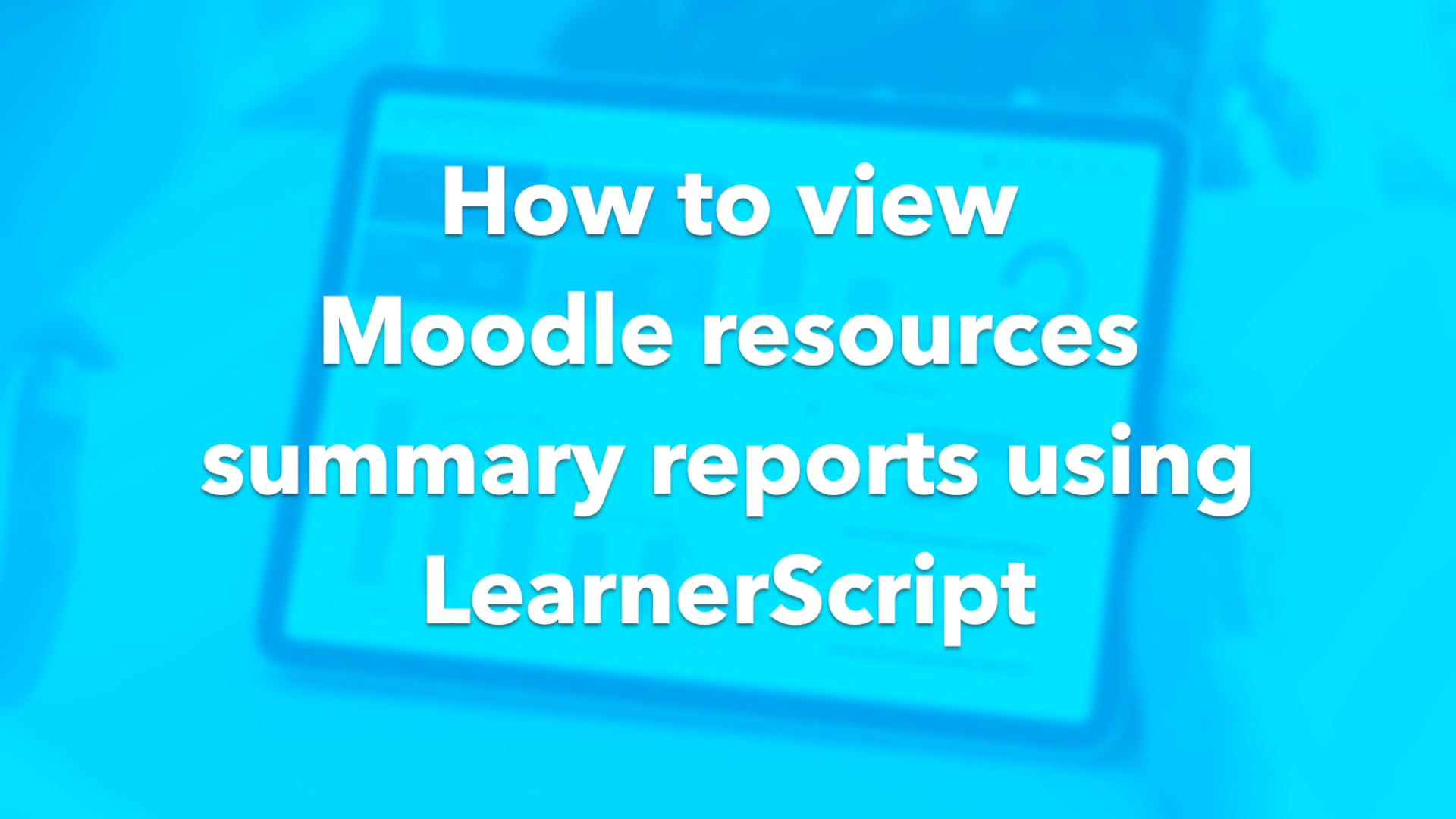 How to view Moodle Resources LearnerScript