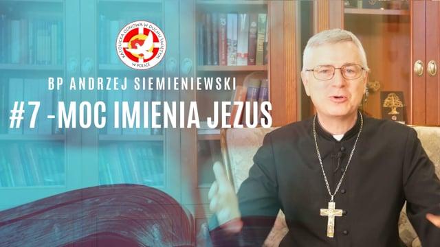 Moc imienia Jezus – bpAndrzej Siemieniewski