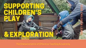 Watch Supporting children's play and exploration