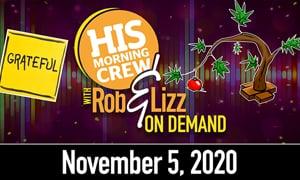 Rob & Lizz On Demand: Thursday, November 5, 2020