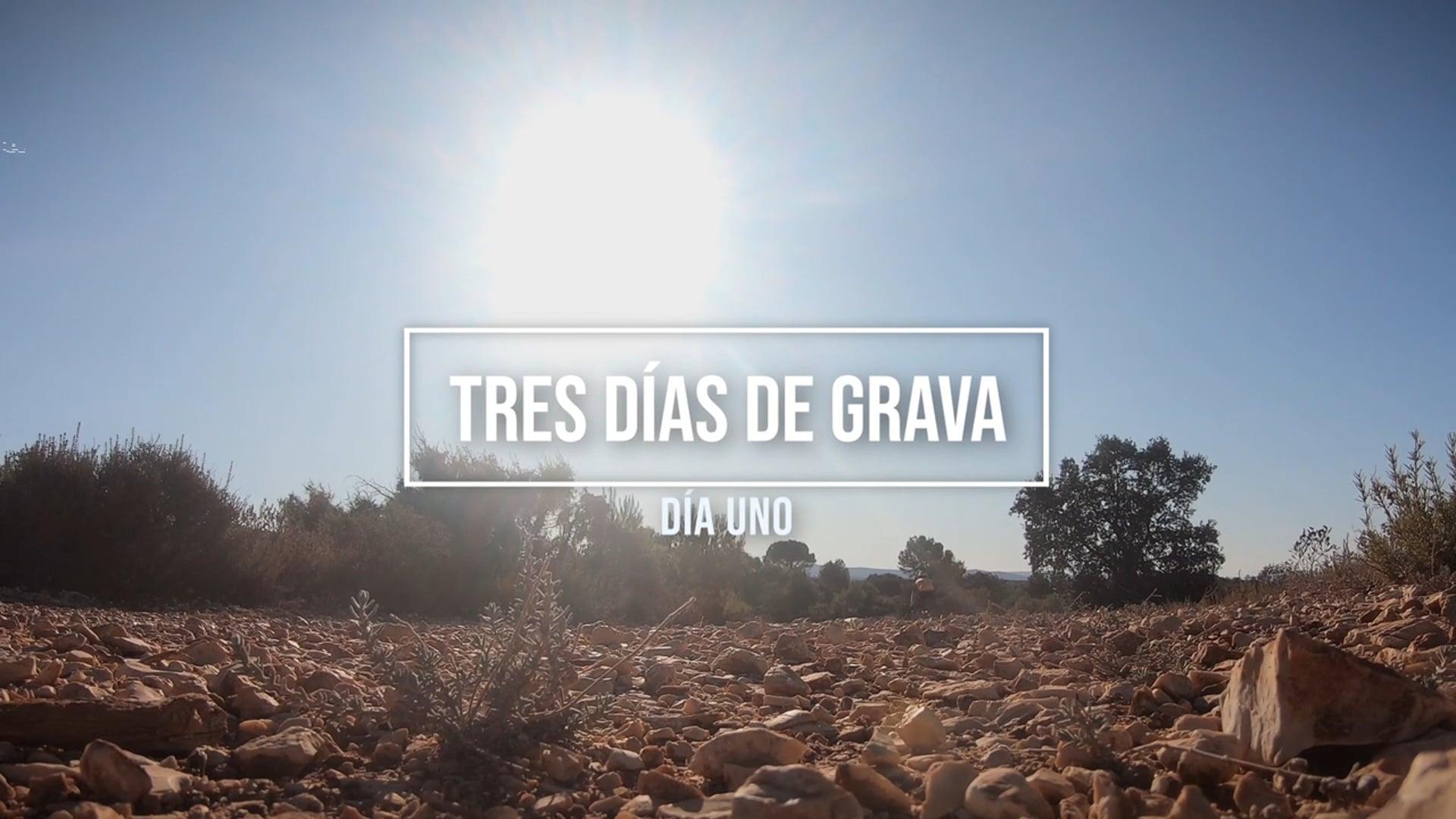 Tres días de grava - Día uno (Three days of gravel - Day one)