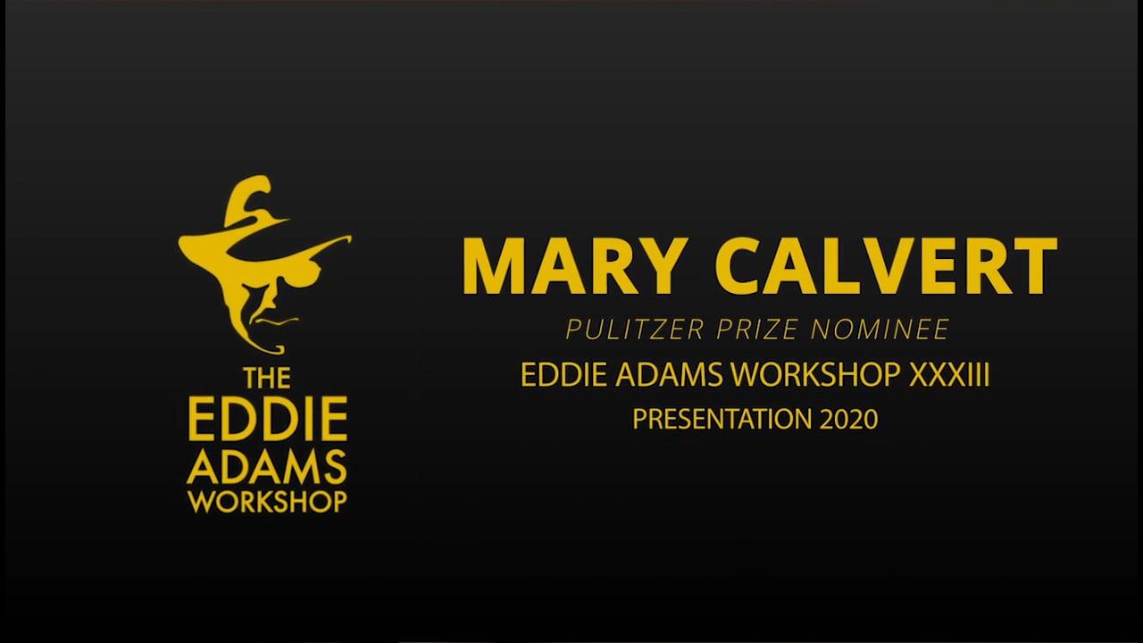 Mary Calvert Presentation - Eddie Adams Workshop 2020