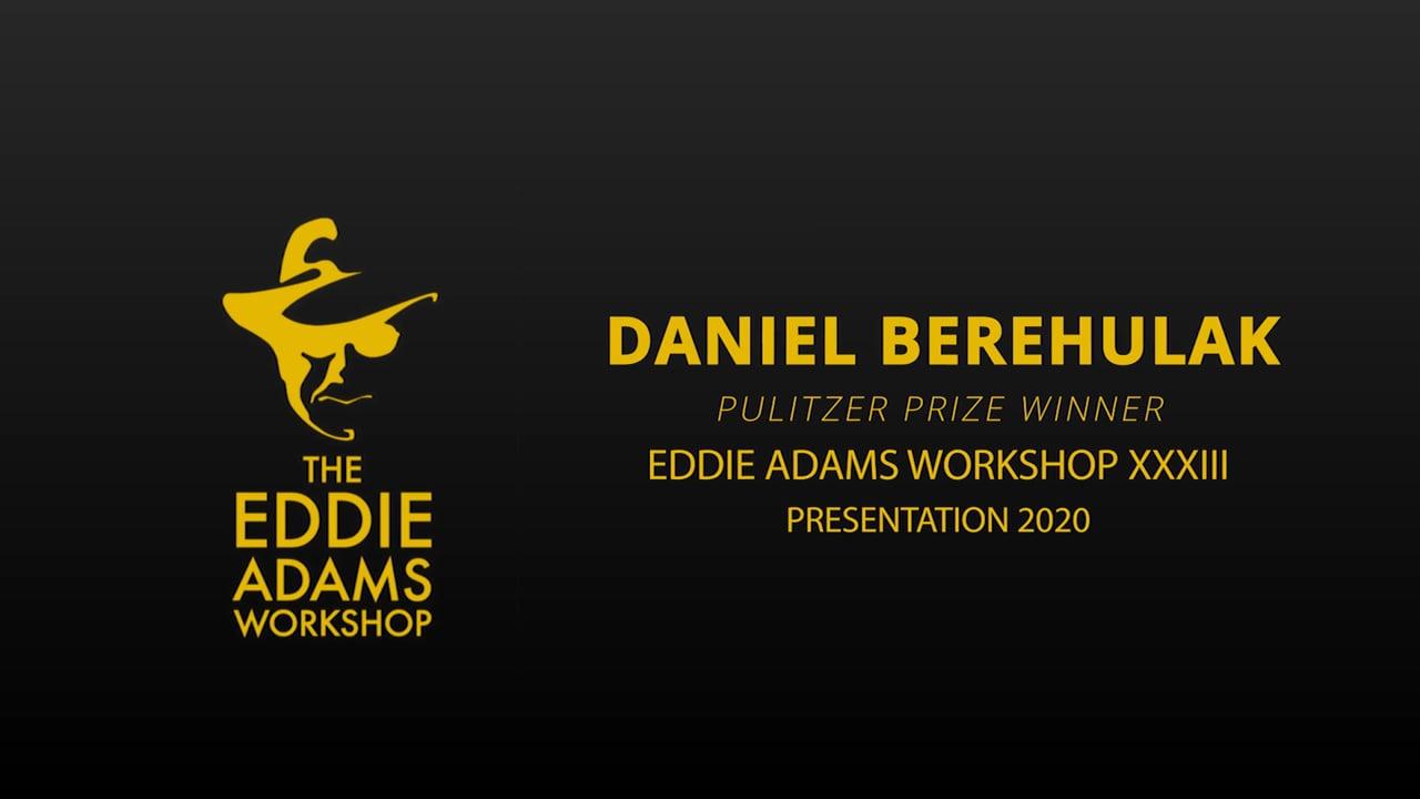Daniel Berehulak Presentation - Eddie Adams Workshop 2020