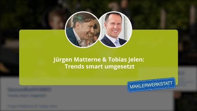 Jürgen Matterne & Tobias Jelen: Trends smart umgesetzt