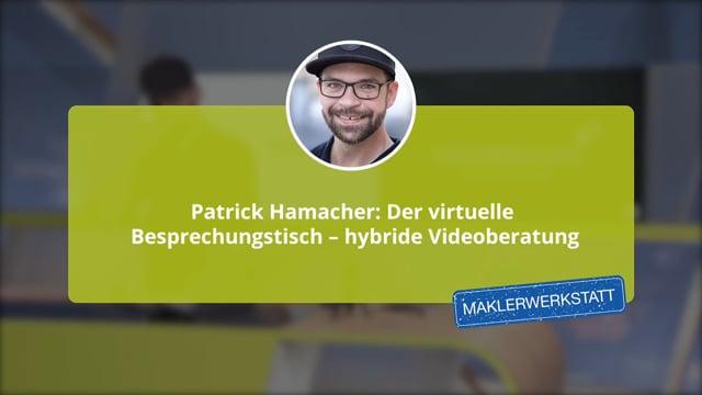 Patrick Hamacher: Der virtuelle Besprechungstisch – hybride Videoberatung Vortrag