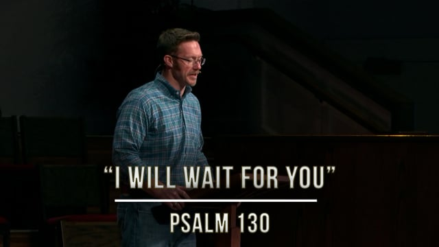 November 6, 2020 | Stories of Hope: I Will Wait for You | Psalm 130