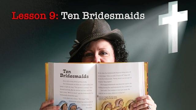 Lesson 9: Ten Bridesmaids