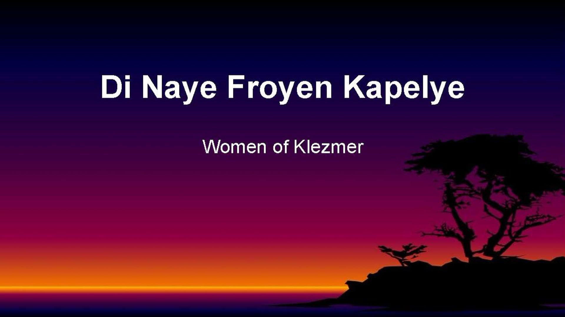 Di Naye Froyen Kapelye