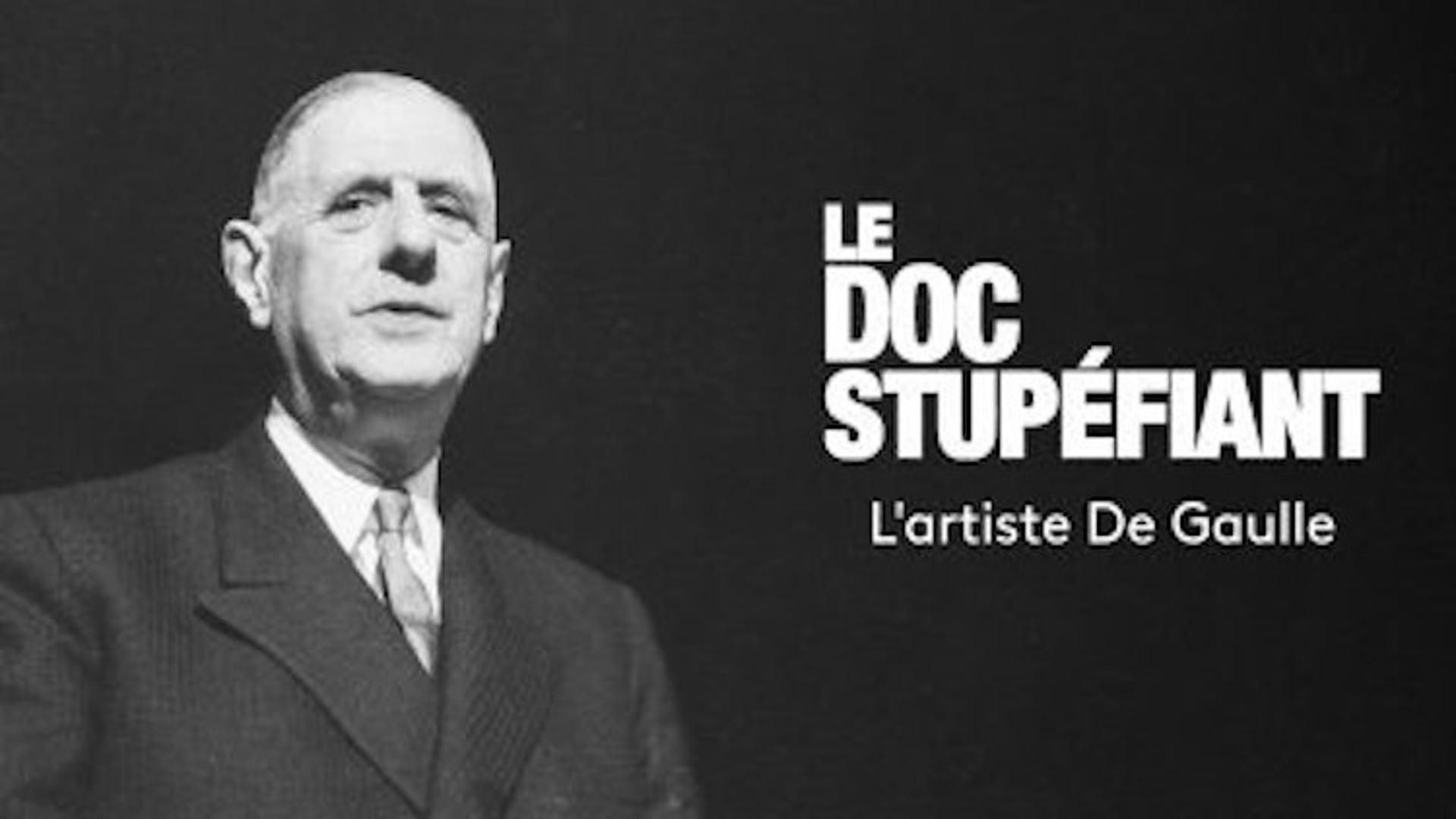 Le Doc Stupéfiant : L'artiste De Gaulle