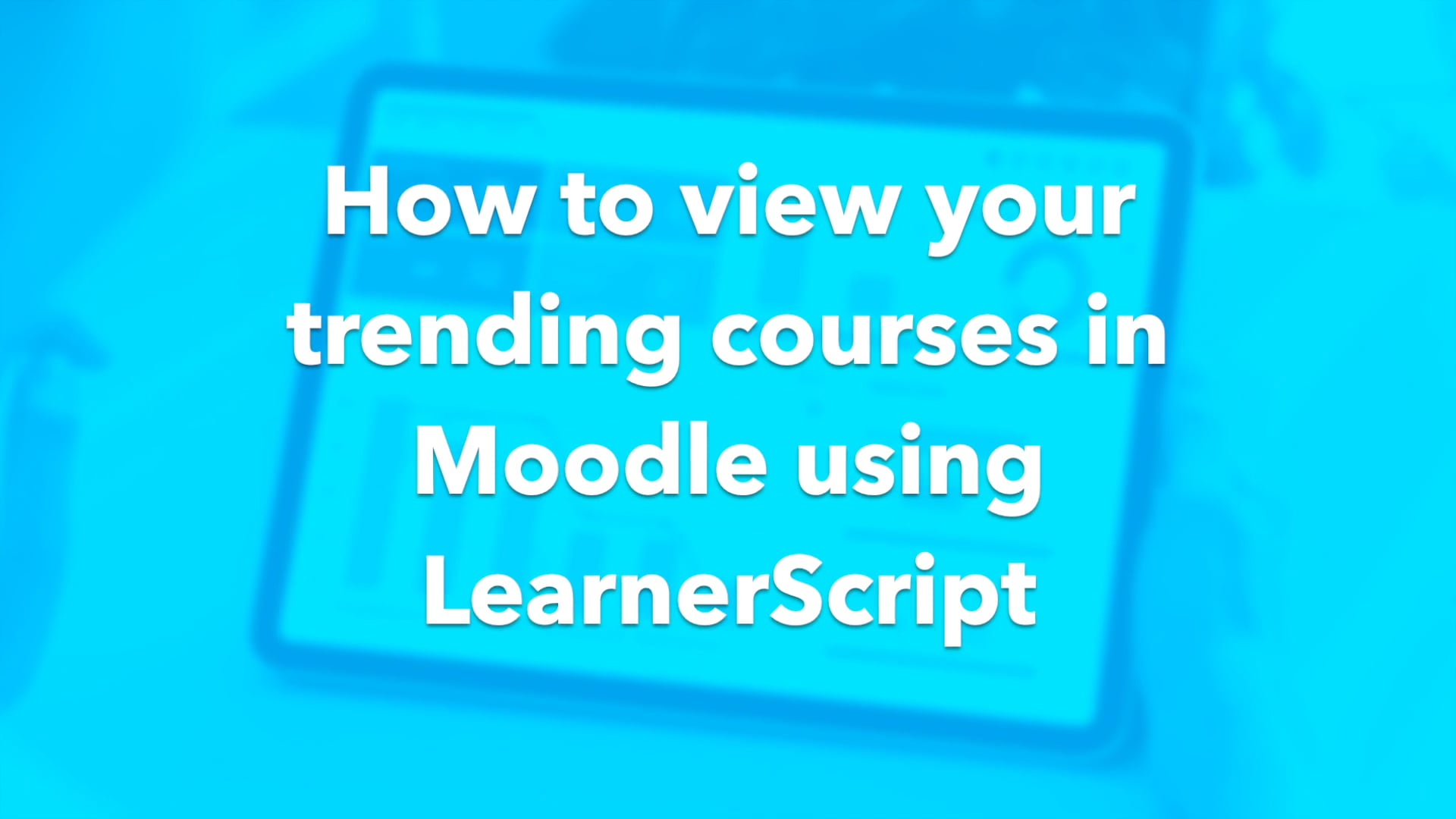 View Trending Courses with LearnerScript