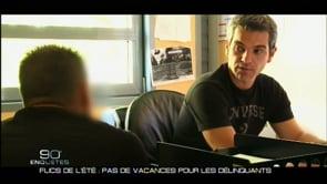 Flics de l'ÉtÉ : Pas de vacances pour les dÉlinquants