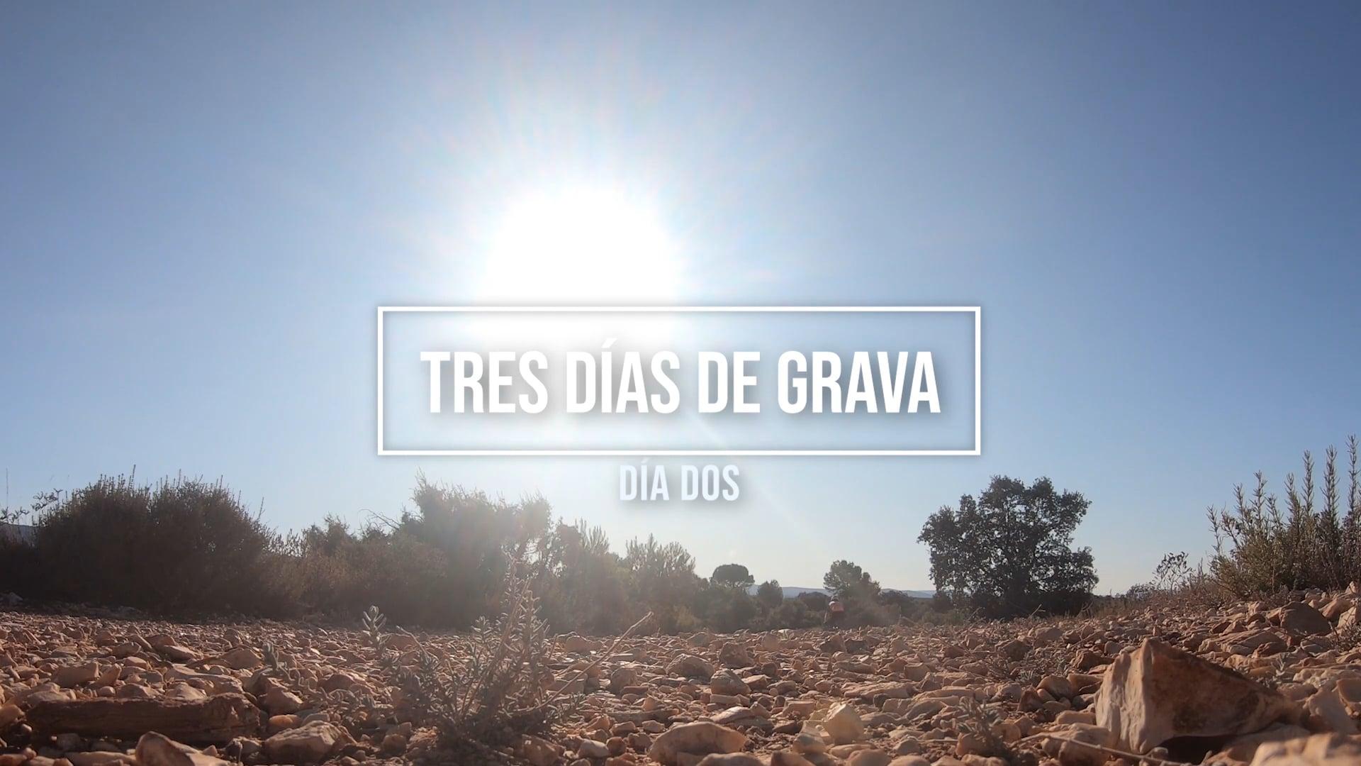 Tres días de grava - Día dos (Three days of gravel - Day two)
