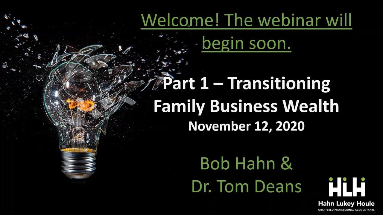 Part 1 - Transitioning Family Business Wealth Webinar with Dr. Tom Deans