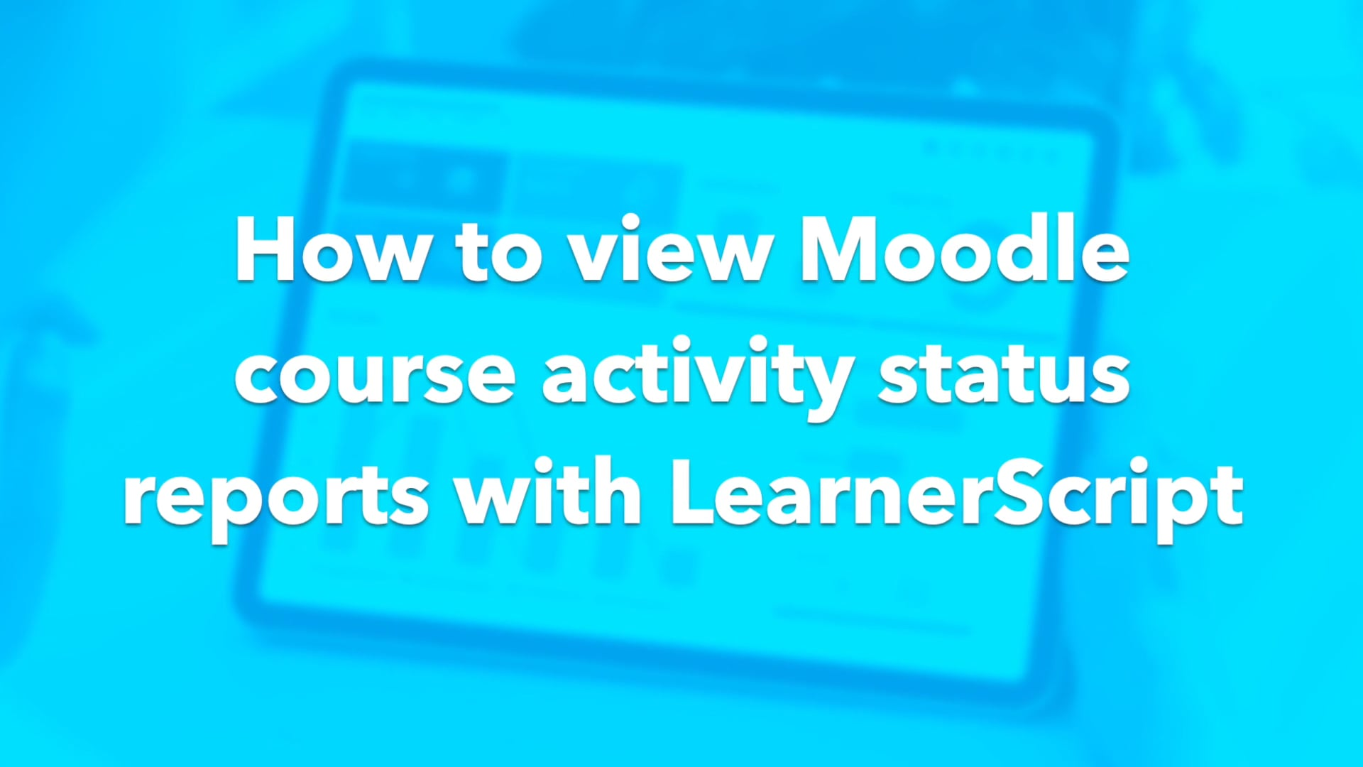 Activity Status Reports - LearnerScript