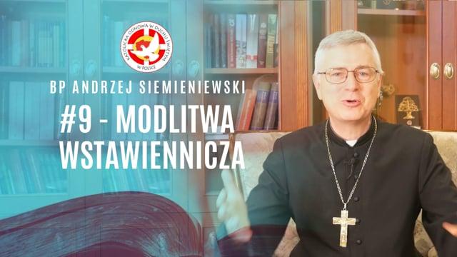 Modlitwa wstawiennicza – bpAndrzej Siemieniewski