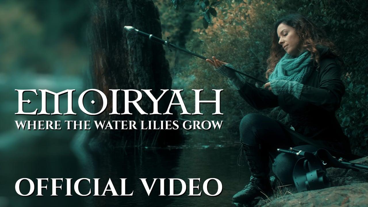 Emoiryah - Where the Water Lilies Grow