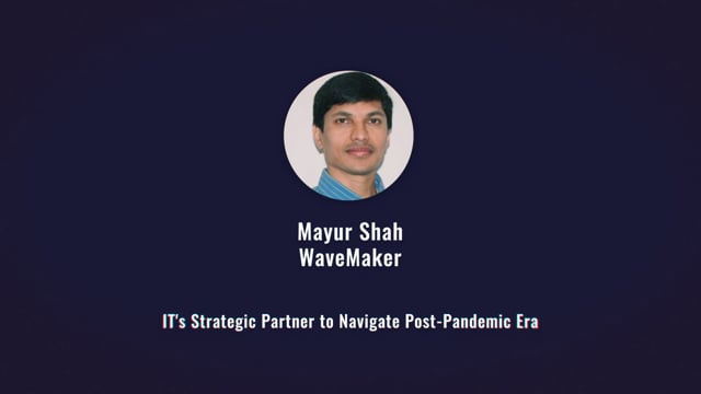 Mayur Shah - IT's Strategic Partner to Navigate Post-Pandemic Era
