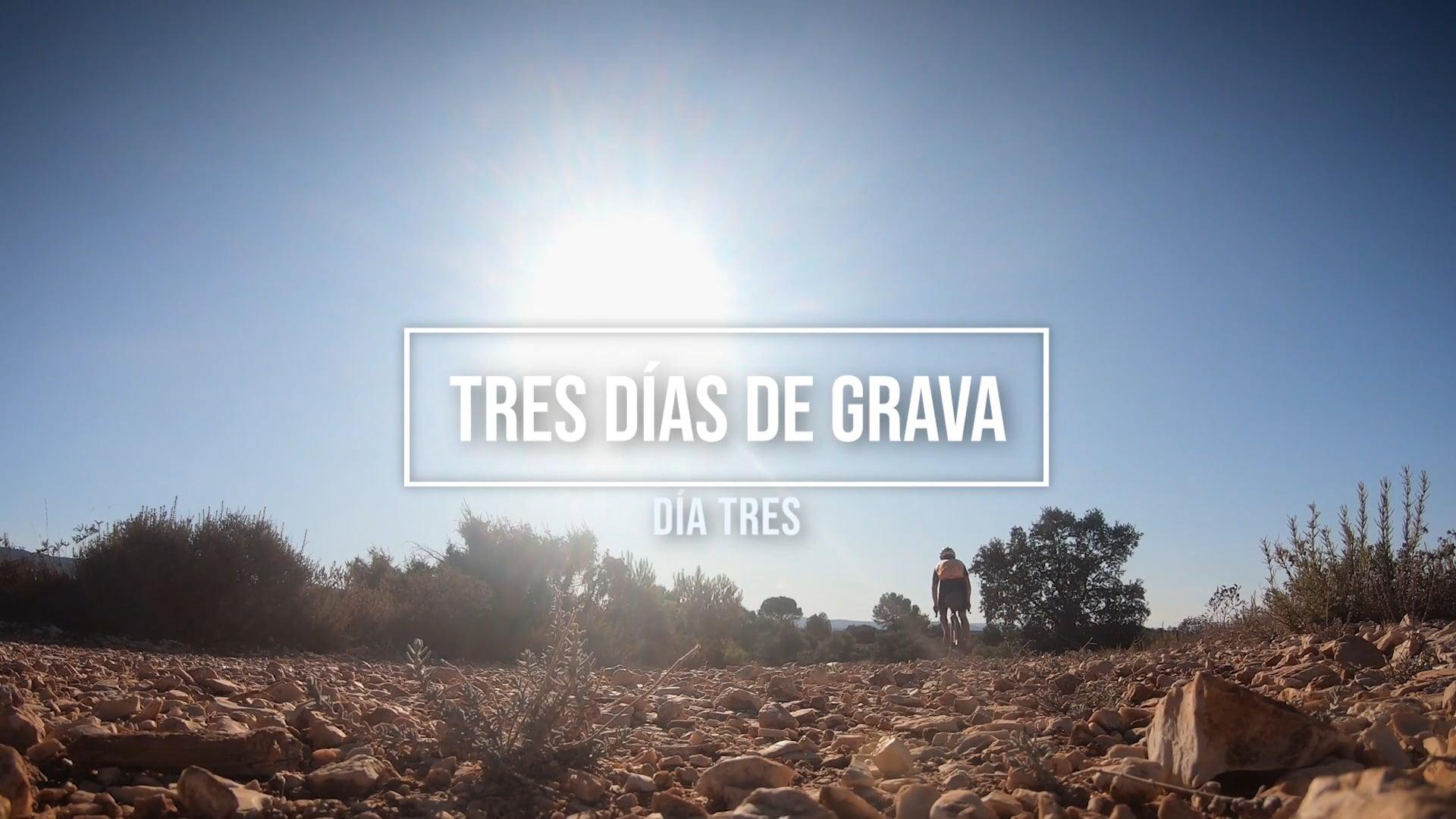 Tres días de grava - Día tres (Three days of gravel - Day three)