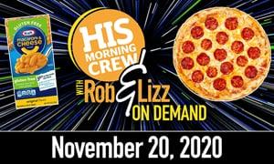 Rob & Lizz On Demand: Friday, November 20, 2020