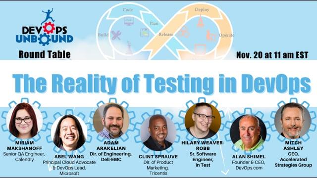 DevOps Unbound Roundtable 4 - The Reality of Testing in DevOps