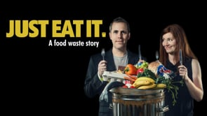 Just Eat It: A Food Waste Story - documentary