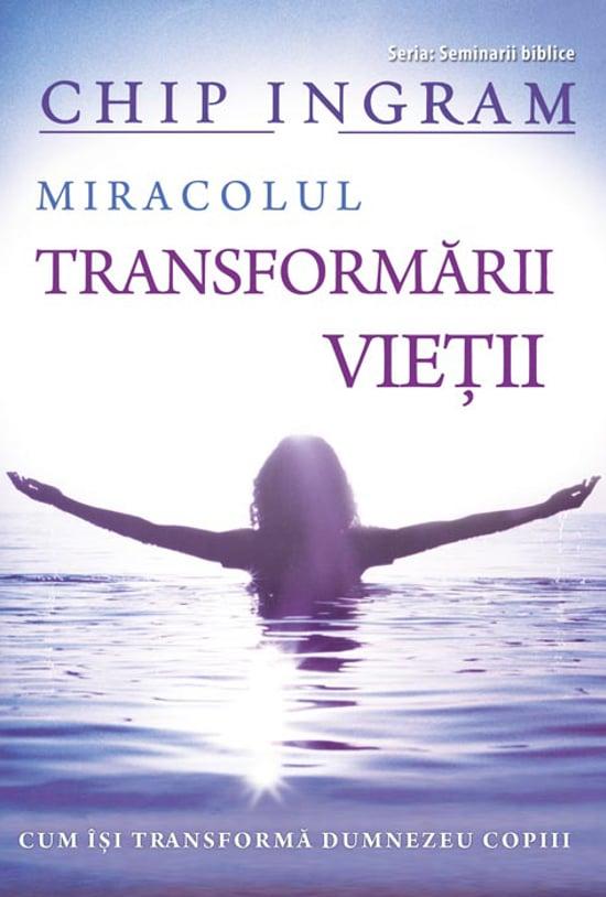 Miracolul transformarii vietii