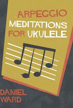Watch Arpeggio Meditations For Ukulele Video Tutorials By Daniel