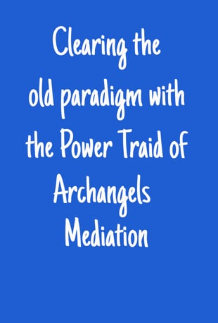 Watch Releasing the Old Paradigm with the Power Triad: Archangels Michael,  Metatron and Melchizedek (April Meditation) Online | Vimeo On Demand