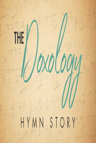 Watch The Doxology Hymn Story Online | Vimeo On Demand