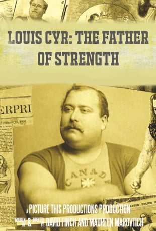 Watch Louis Cyr: The Father of Strength Online | Vimeo On Demand ...