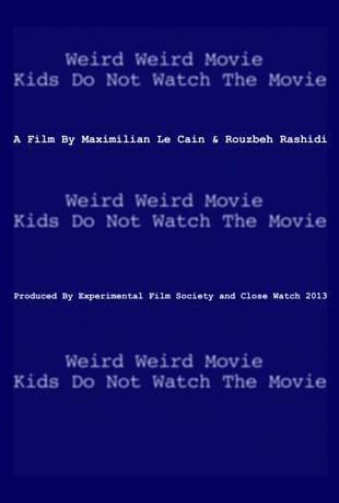 watch weird weird movie kids do not watch the movie 2013 online