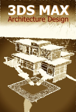 Watch 3ds Max 2010 Architecture Design Course Online